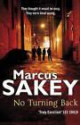 No Turning Back by Marcus Sakey (Paperback, 2010)