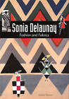 Sonia Delaunay: Fashion & Fabrics by Jacques Damase (Paperback, 1997)