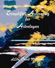 Simplified Astronomy for Astrologers by David Williams (Paperback, 1969)