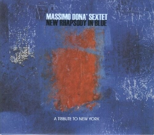 MASSIMO DONA' SEXTET - NEW RHAPSODY IN BLUE - MINT - CD