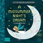 Little Master Shakespeare: A Midsummer Night's Dream: A Babylit Fairies Primer by Jennifer Adams, Alison Oliver (Board book, 2016)