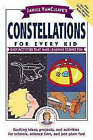 Constellations for Every Kid: Easy Activities that Make Learning Science Fun by Janice VanCleave (Paperback, 1997)