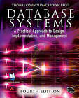Database Systems: A Practical Approach to Design, Implementation and Management by Carolyn Begg, Thomas Connolly (Paperback, 2004)
