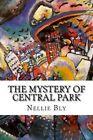 The Mystery of Central Park by Nellie Bly (Paperback / softback, 2015)