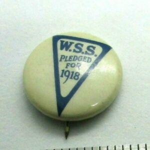 Antique  WWII Pinback Button WSS Pledged For 1918 Triangle War Savings Stamps