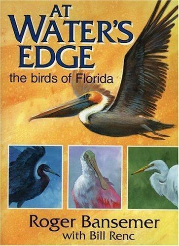 At Water's Edge The Birds of Florida by Bill Renc & Roger Bansemer Hardcover VG