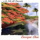 A La Isla del Encanto by Enrique Chia (Piano/Composer) (CD, Nov-2005, Begui Records)
