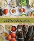 Le Cordon Bleu Cuisine Foundations: Classic Recipes by Le Cordon Bleu (Paperback, 2010)