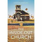 The Inside-Out Church by Dennis Lanning (Paperback / softback, 2014)