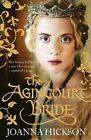 The Agincourt Bride by Joanna Hickson (Paperback, 2013)
