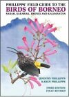 Phillipps' Field Guide to the Birds of Borneo by Quentin Phillipps (Paperback, 2014)