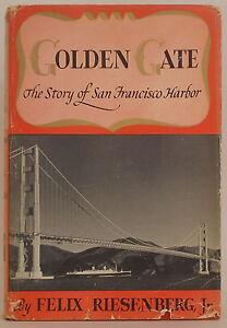 GOLDEN-GATE-THE-STORY-OF-SAN-FRANCISCO-HARBOR-Felix-Riesenberg-Hardcover-1940