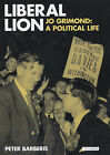 Liberal Lion: Jo Grimond, A Political Life by Peter Barberis (Hardback, 2005)