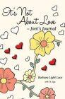 It's Not about Love -Joni's Journal by Barbara Light Lacy (Paperback / softback, 2015)