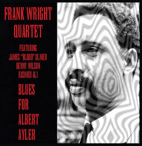 Frank Wright - Blues for Albert Ayler [New CD]