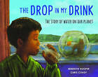 The Drop in My Drink: The Story of Water on Our Planet by Meredith Hooper (Paperback, 2015)