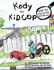 Kody THE KiD COP: And the Case of the Missing Cat by John Marano (Paperback, 2012)