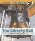 The Liberty Bell: Introducing Primary Sources by Tamra B Orr (Paperback / softback, 2016)