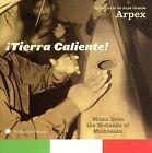 Tierra Caliente! by Grupo Arpex (CD, Jul-2006, Smithsonian Folkways Recordings)