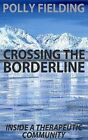 Crossing the Borderline: Inside a Therapeutic Community by Polly Fielding (Paperback / softback, 2013)
