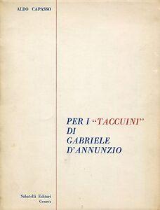 Aldo-Capasso-PER-I-034-TACCUINI-034-DI-GABRIELE-D-039-ANNUNZIO-1a-ediz