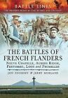 The Battles of French Flanders: Neuve Chapelle, Aubers Ridge, Festubert, Loos and Fromelles by Jon Cooksey, Jerry Murland (Paperback, 2015)