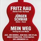 Mein Weg von Jürgen Rau Fritz & Schwab,Fritz Rau & Jürgen Schwab (2015)