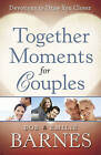 Together Moments for Couples: Devotions to Draw You Closer by Bob Barnes, Emilie Barnes (Paperback, 2011)