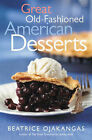 Great Old-fashioned American Desserts by Beatrice Ojakangas (Paperback, 2004)