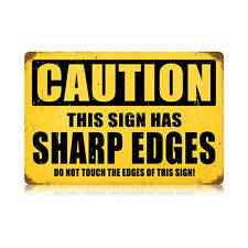 Sharp Edges Caution Warning Funny Humor Humorous Tin Metal Steel Sign 18x12