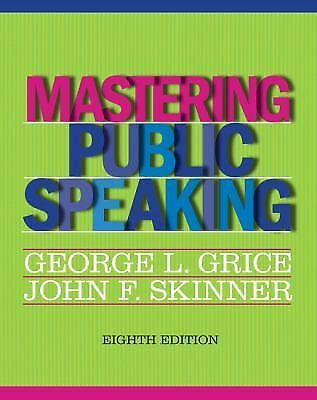 Mastering Public Speaking (8th Edition) by Grice, George L., Skinner, John F.