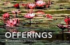 Offerings: Buddhist Wisdom for Every Day by Olivier Follmi, Danielle Follmi (Hardback)