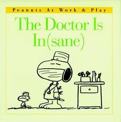 Doctor Is In Sane By Charles M Schulz 1998 Hardcover For Sale Online Ebay