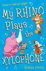 My Rhino Plays the Xylophone: Poems to Make You Giggle by Graham Denton (Paperback, 2014)