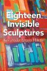 Eighteen Invisible Sculptures by Koranado Artaya Harris (Paperback / softback, 2013)