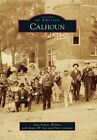 Calhoun by Dale Lowman, Jane Powers Weldon, James W Lay (Paperback / softback, 2015)