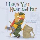 I Love You Near and Far by Marjorie Blain Parker (Hardback, 2015)