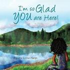 I'm So Glad You Are Here! by Trynette Lottie Harps (Paperback / softback, 2014)