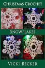 Snowflakes by Vicki Becker (Paperback / softback, 2013)