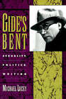 Gide's Bent: Sexuality, Politics, Writing by Michael Lucey (Paperback, 1995)