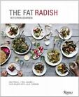 The Fat Radish Kitchen Diaries: Putting Vegetables at the Center of the Plate by Phil Winser, Ben Towill (Hardback, 2014)