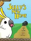 Sully's New Home by Ivy Smith (Hardback, 2011)