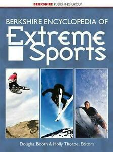 Berkshire Encyclopedia of Extreme Sports by Douglas Booth (editor) and Holly Tho