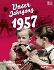 Unser Jahrgang 1957 (2016, Gebundene Ausgabe)