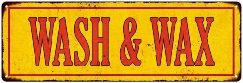 WASH /& WAX Vintage Looking Metal Sign Shop Oil Gas Garage 106180064013