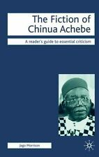 Readers' Guides to Essential Criticism: The Fiction of Chinua Achebe by Jago...
