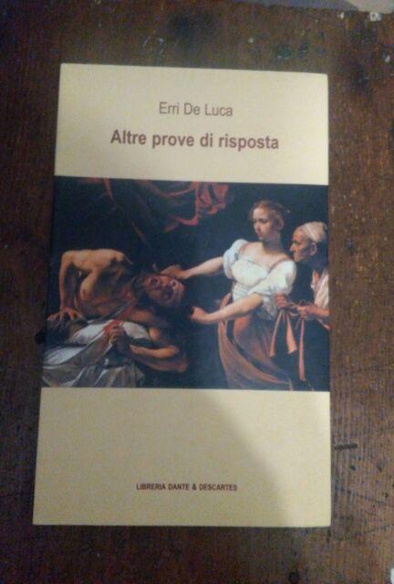 Erri De Luca. Altre prove di risposta. Libreria Dante & Descartes