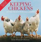 Keeping Chickens: Getting the Best from Your Chickens by Jeremy Hobson, Celia Lewis (Paperback, 2010)