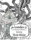 Wonders: A Coloring Collection by Nicole Whelan (Paperback / softback, 2015)