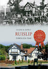 Ruislip Through Time by Eileen M. Bowlt (Paperback, 2013)